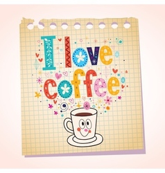 I love coffee note paper cartoon vector