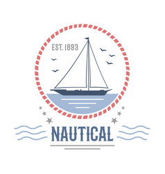 Boat nautical and marine sailing themed label vector