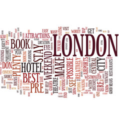 London for a weekend text background word cloud vector