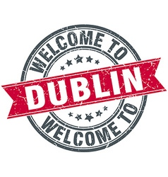 Welcome to dublin red round vintage stamp vector