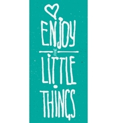 Enjoy little things watercolor and ink lettering vector