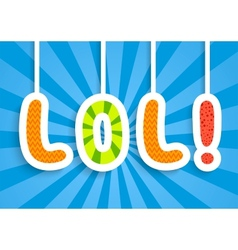 Funny applique message laughing out loud vector