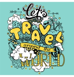 Lets travel around the world vector image