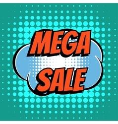 Mega sale comic book bubble text retro style vector