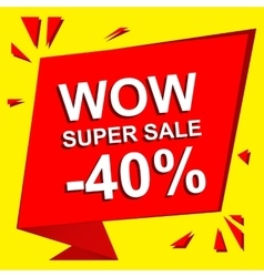 Sale poster with WOW SUPER SALE MINUS 40 PERCENT vector image