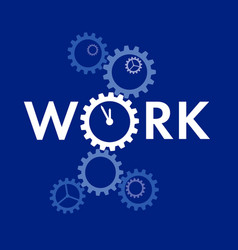 word work with big gear instead o on blue vector image