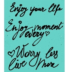 Enjoy your life every moment watercolor vector
