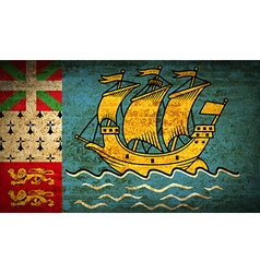 Flags saint pierre miquelon with dirty paper vector