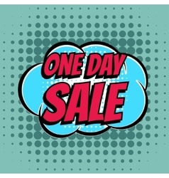 One day sale comic book bubble text retro style vector