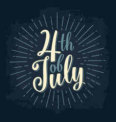 fourth of july hand lettering inscription with vector image vector image
