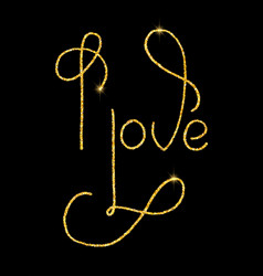 I love glitter golden hand lettering vector
