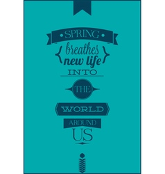 Spring breathes new life into the world around us vector