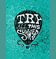 Summer air balloon typographic grunge poster vector