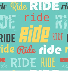 Seamless pattern words ride colored vector