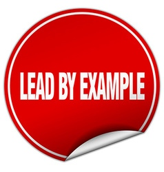 Lead by example round red sticker isolated on vector