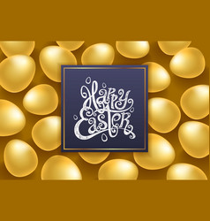 Gold eggs happy easter lettering modern vector