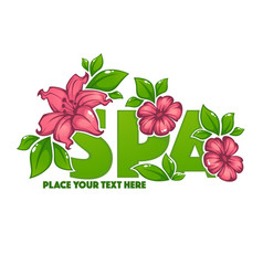 Green leaves and pink flower spa lettering vector