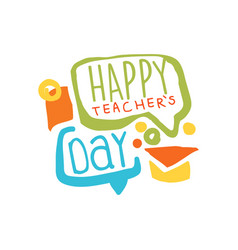 Happy teachers day label back to school colorful vector