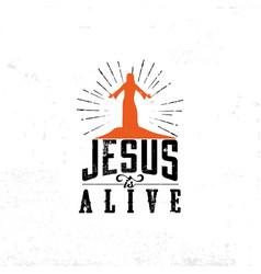Jesus is alive vector