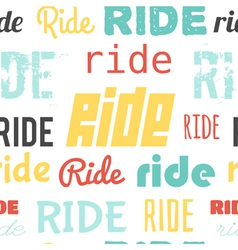 Seamless pattern words ride light vector
