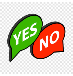 Speech bubble yes no isometric icon vector