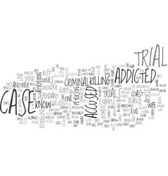 Why are we addicted to criminal trials text word vector