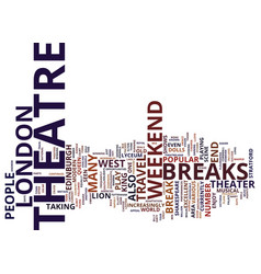 london theatre breaks text background word cloud vector image