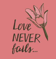 hand lettering love never fails with pink lily vector image vector image