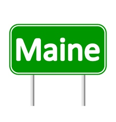 Maine green road sign vector