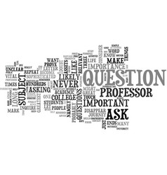 Why ask the professor text word cloud concept vector