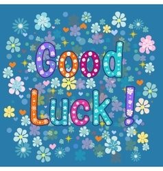 Good luck vector image vector image