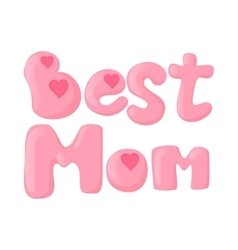 Lettering best mom cartoon icon vector