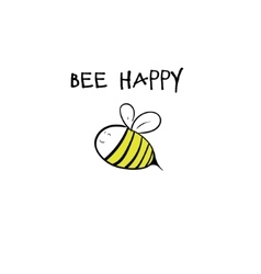 Be happy concept Bee with lettering vector image