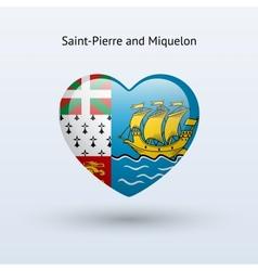 Love saint-pierre and miquelon symbol heart flag vector