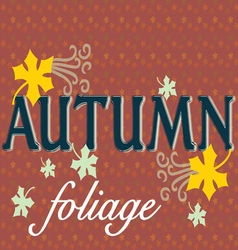 Autumn foliage vector