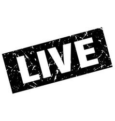 Square grunge black live stamp vector