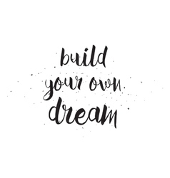 Build your own dream inscription greeting card vector