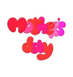 Lettering mothers day cartoon icon vector
