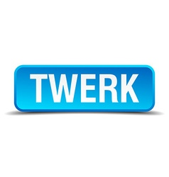 Twerk blue 3d realistic square isolated button vector