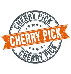 Cherry pick round grunge ribbon stamp vector