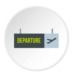 Sign of departure at the airport icon circle vector