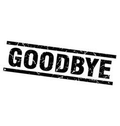 Square grunge black goodbye stamp vector
