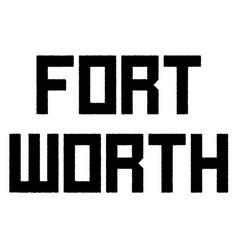 Fort worth stamp typographic stamp vector