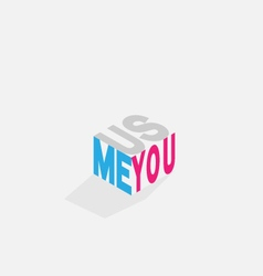 You me us color text on cubic isometric vector