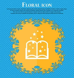 Magic book sign icon open book symbol floral flat vector