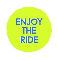 With enjoy the ride text logo vector