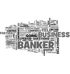 Why banks are your best partner in business text vector