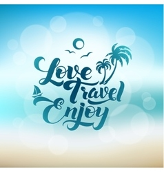 Love travel enjoy calligraphic poster vector