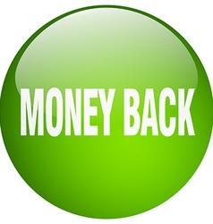 Money back green round gel isolated push button vector