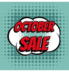 October sale comic book bubble text retro style vector